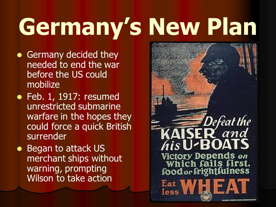 Germany's New Plan Germany decided they needed to end the war before the US could mobilize.