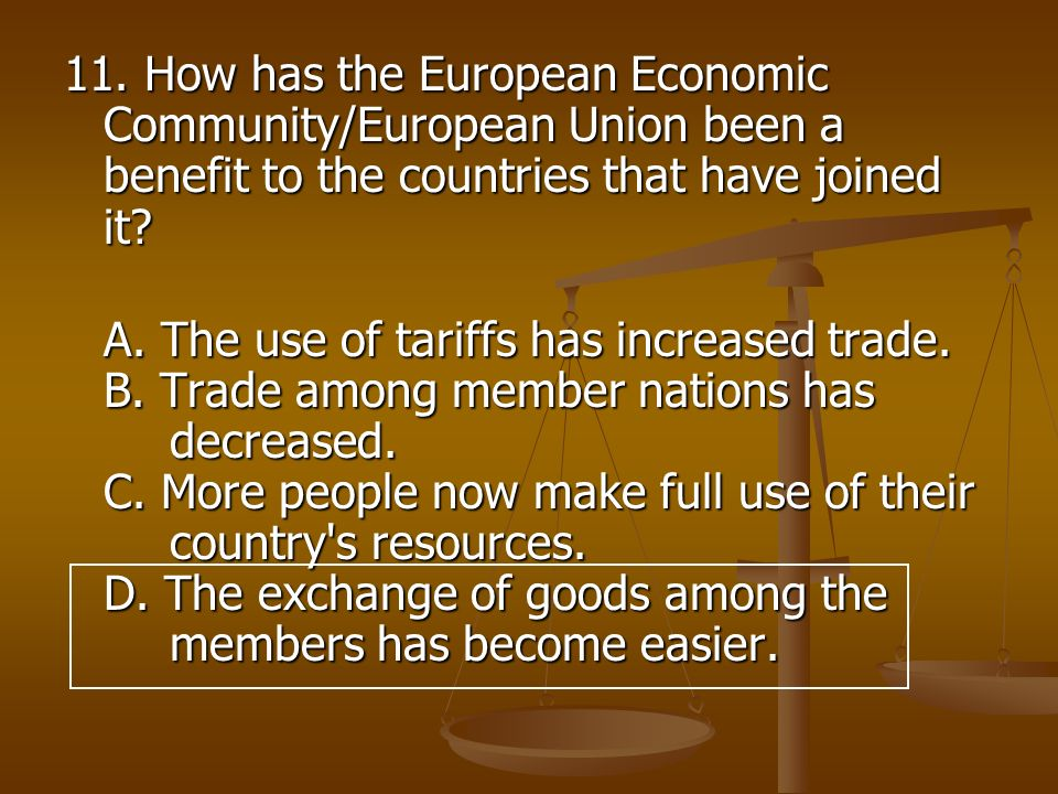 11. How has the European Economic Community/European Union been a benefit to the countries that have joined it