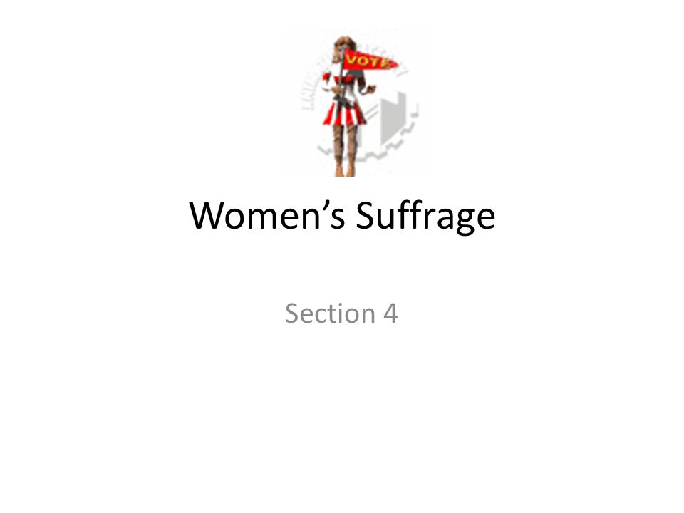 Women's Suffrage Section 4