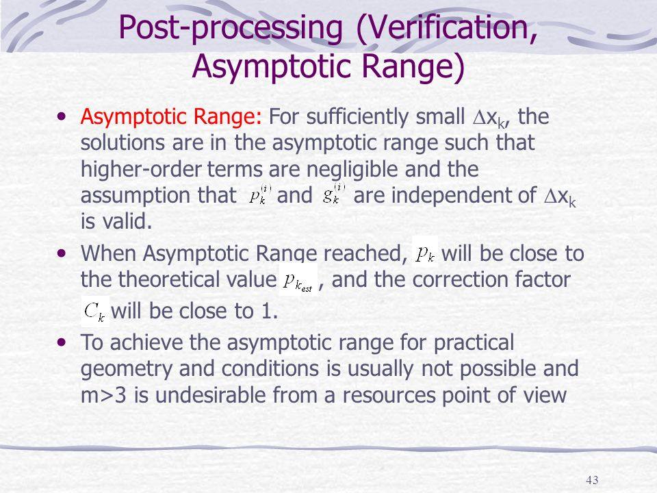 Post-processing (Verification, Asymptotic Range)