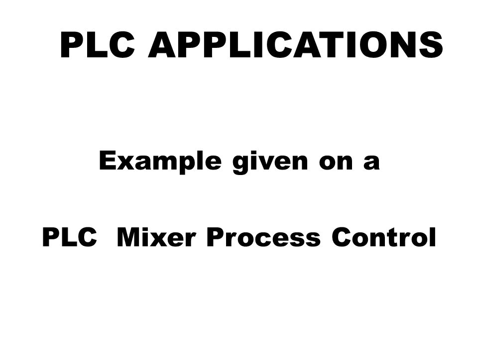 Chapter 2 types of controller ppt video online download example given on a plc mixer process control ccuart Choice Image