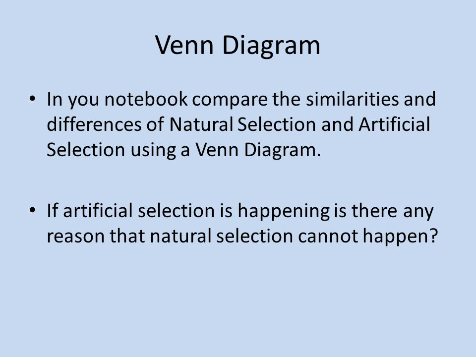 Biological evolution four friends were discussing the meaning of the 16 venn diagram in you notebook compare the similarities and differences of natural selection and artificial ccuart Image collections