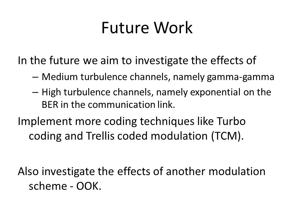 Future Work In the future we aim to investigate the effects of