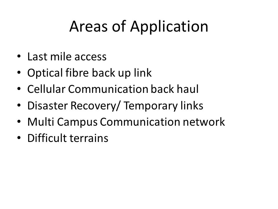 Areas of Application Last mile access Optical fibre back up link