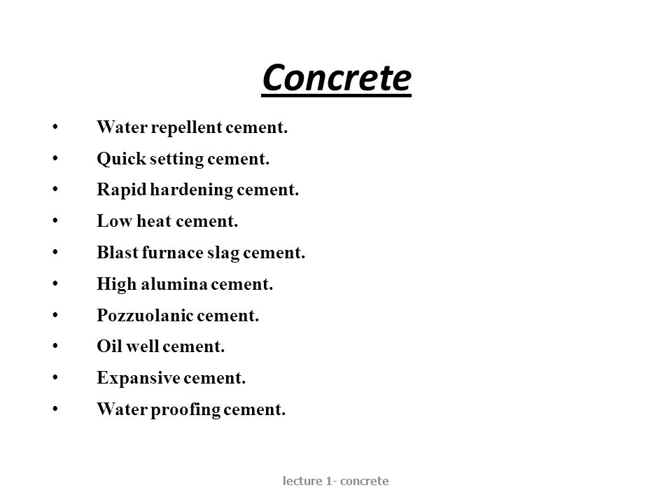 Concrete Water repellent cement. Quick setting cement.