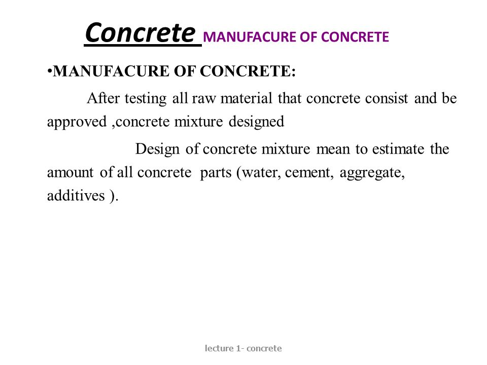 Concrete MANUFACURE OF CONCRETE