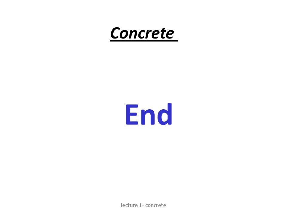 Concrete End lecture 1- concrete
