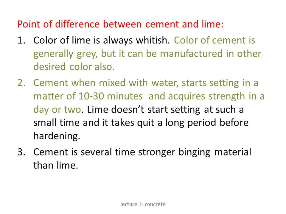 Point of difference between cement and lime: