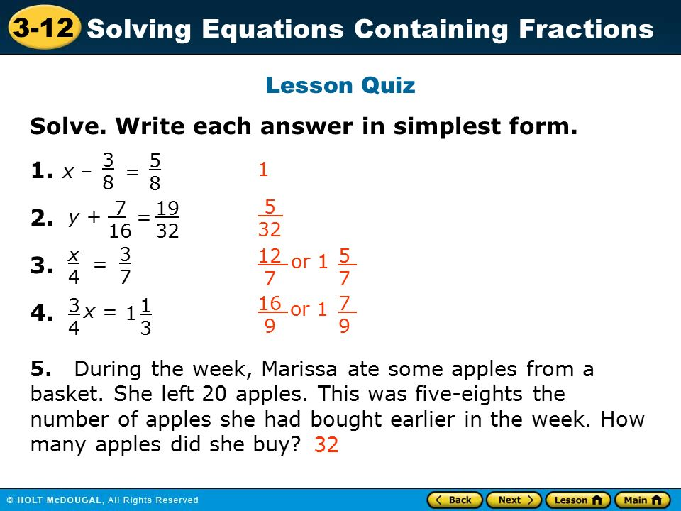 simplest form solver  The goal when solving equations that contain fractions is ...