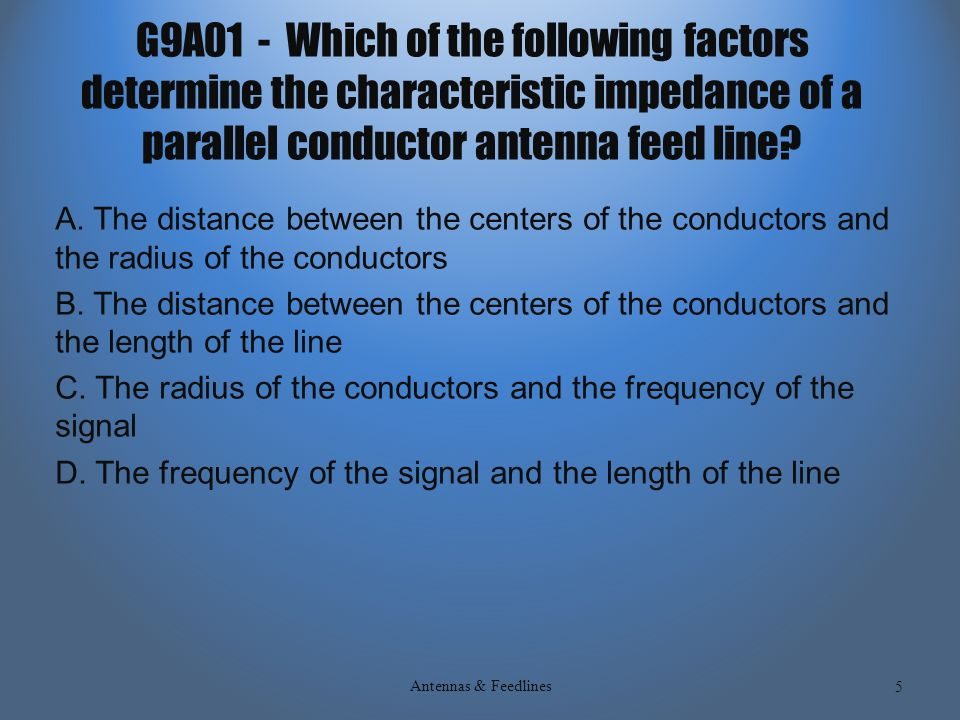 SUBELEMENT G9 ANTENNAS AND FEEDLINES [4 Exam Questions–4