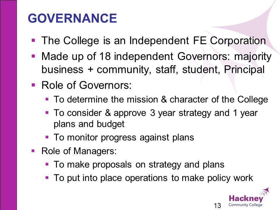 GOVERNANCE The College is an Independent FE Corporation