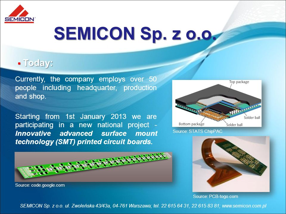 SEMICON Sp. z o.o. Today: Currently, the company employs over 50 people including headquarter, production and shop.