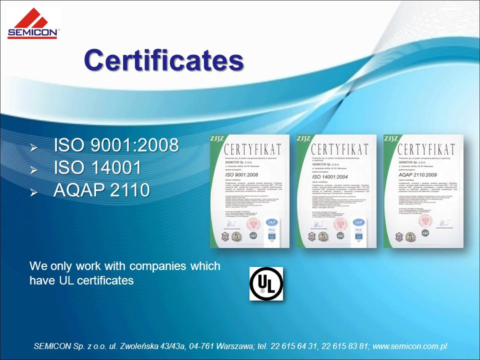 Certificates ISO 9001:2008 ISO 14001 AQAP 2110