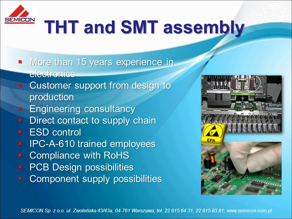 THT and SMT assembly More than 15 years experience in electronics