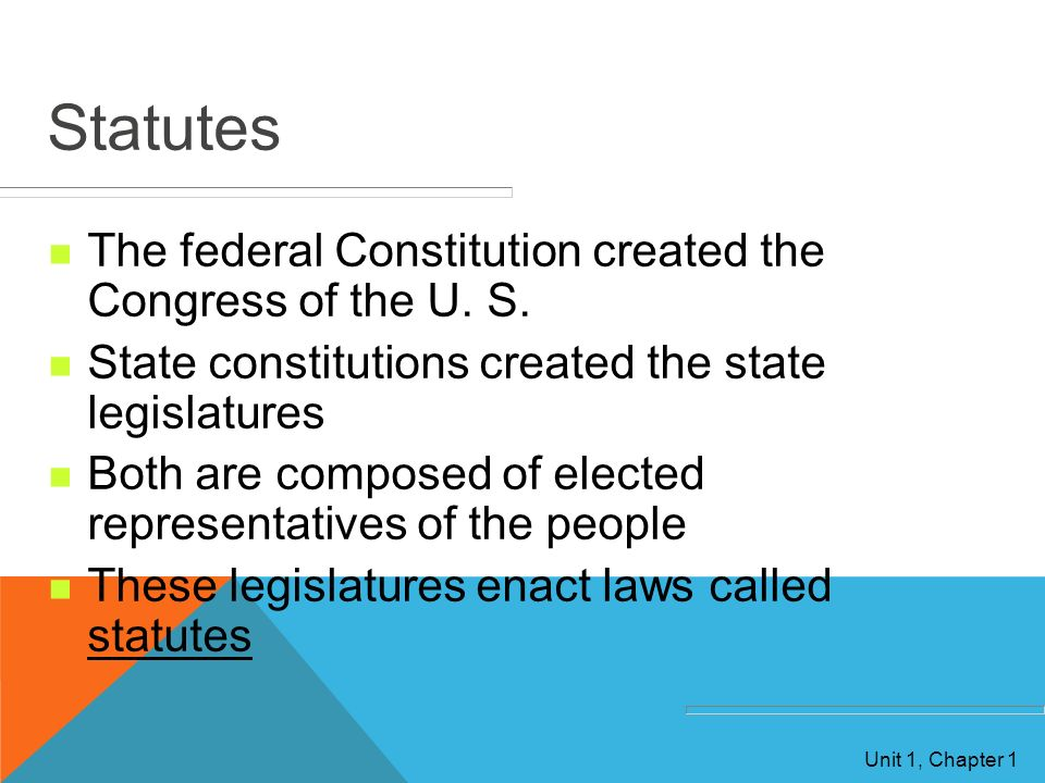 Statutes The federal Constitution created the Congress of the U. S.