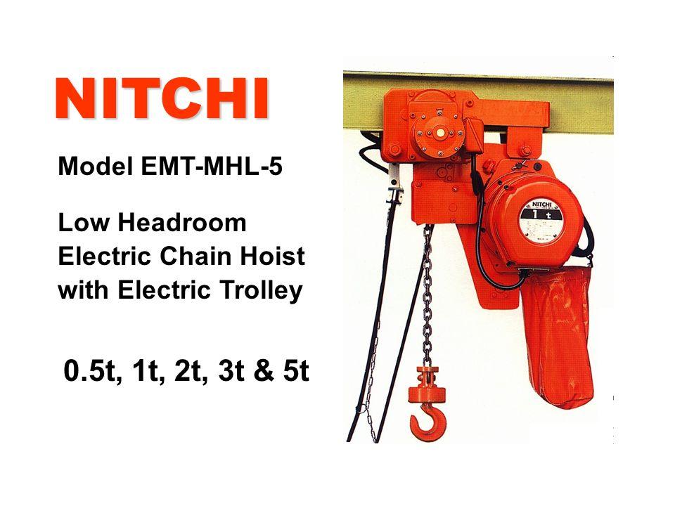 nitchi 0 5t, 1t, 2t, 3t & 5t model emt-mhl-