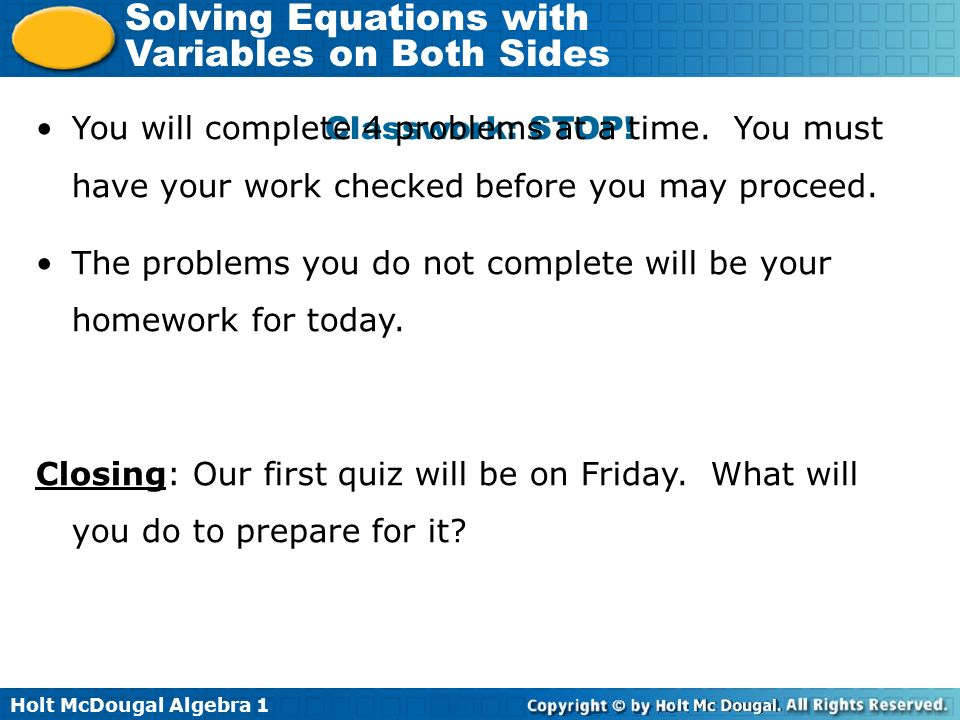 You will complete 4 problems at a time