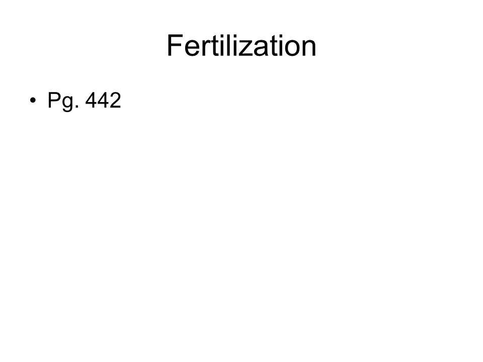 Fertilization Pg. 442