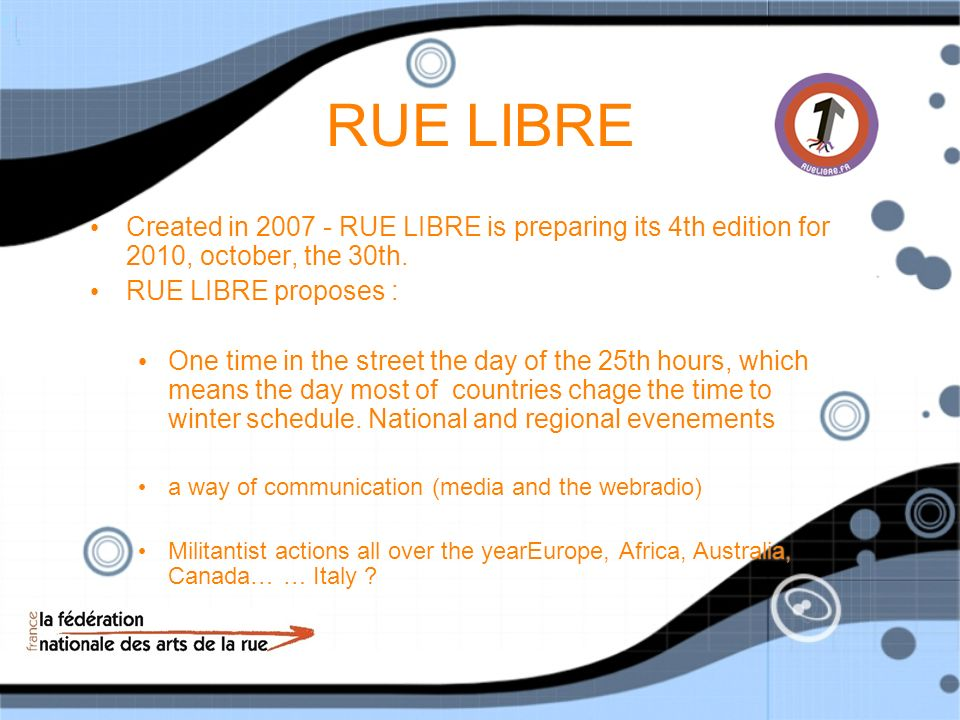 RUE LIBRE Created in RUE LIBRE is preparing its 4th edition for 2010, october, the 30th. RUE LIBRE proposes :