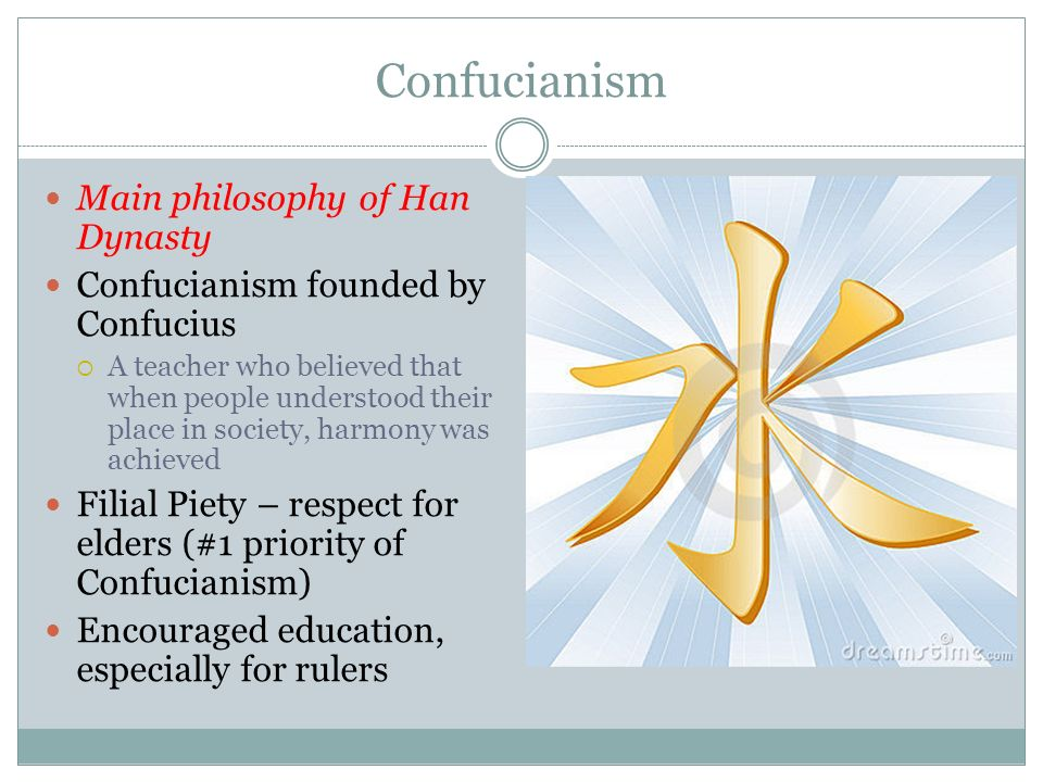 Confucianism Main philosophy of Han Dynasty