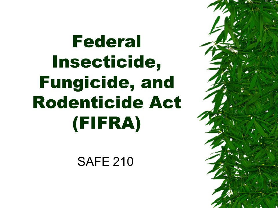 Federal Insecticide, Fungicide, and Rodenticide Act (FIFRA) - ppt ...