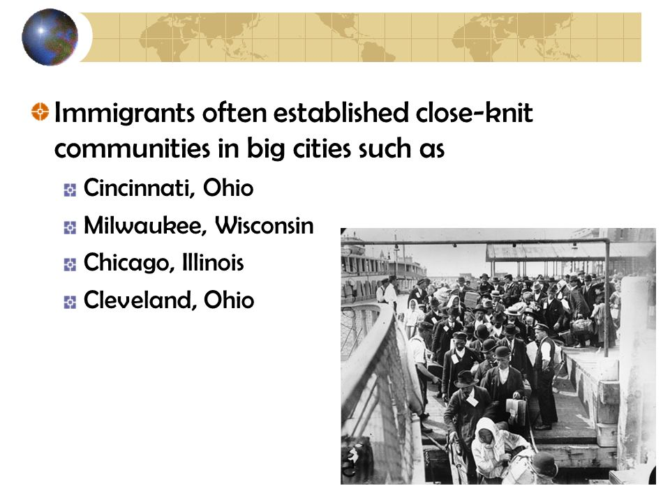 Immigrants often established close-knit communities in big cities such as