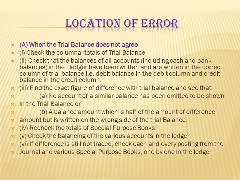 Location of error (A) When the Trial Balance does not agree