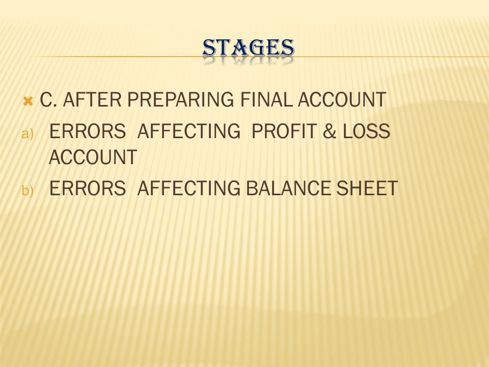 STAGES C. AFTER PREPARING FINAL ACCOUNT