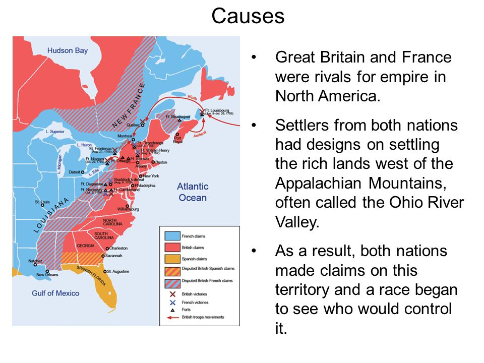 Causes Great Britain and France were rivals for empire in North America.