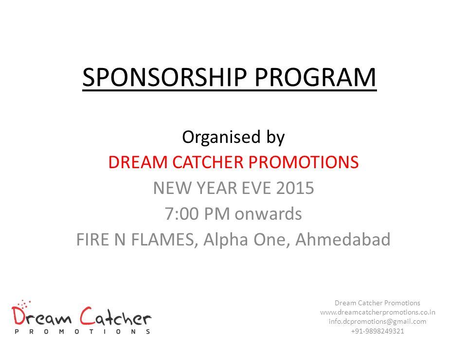 SPONSORSHIP PROGRAM Organised By DREAM CATCHER PROMOTIONS Ppt Fascinating Dream Catcher Program