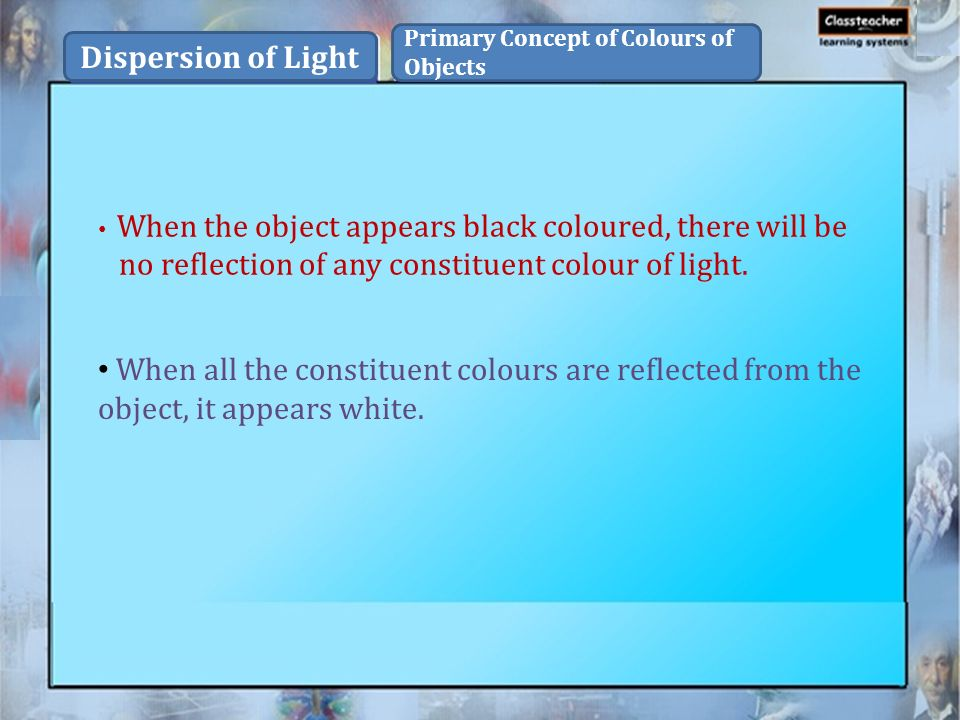 Dispersion of Light Primary Concept of Colours of Objects - ppt download