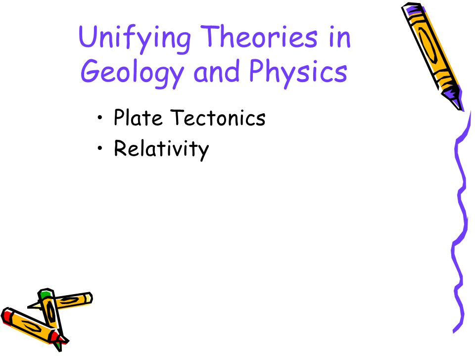 Unifying Theories in Geology and Physics