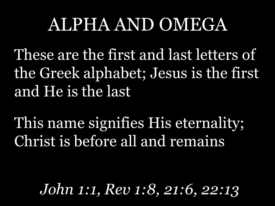 last greek letter christology ppt 22699 | ALPHA AND OMEGA These are the first and last letters of the Greek alphabet%3B Jesus is the first and He is the last.