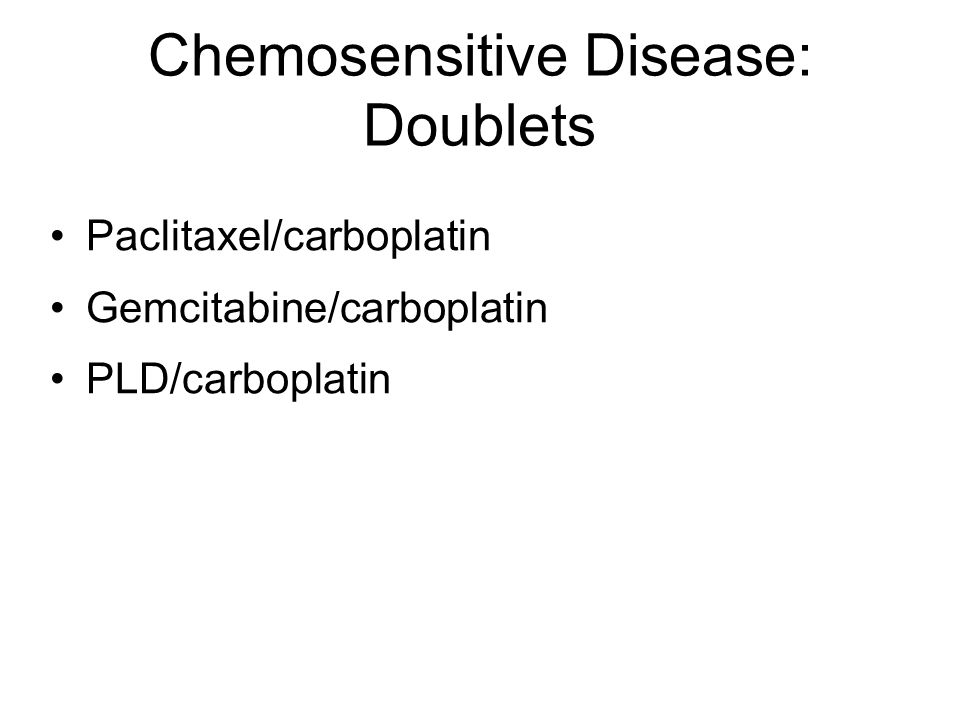 Chemosensitive Disease: Doublets