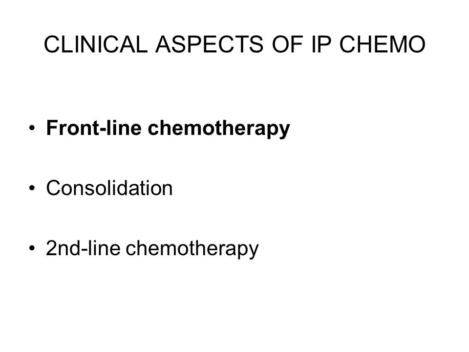 CLINICAL ASPECTS OF IP CHEMO
