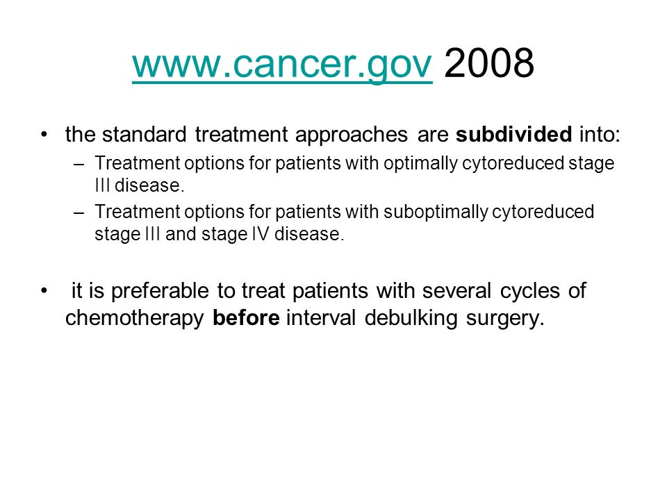 www.cancer.gov 2008 the standard treatment approaches are subdivided into: