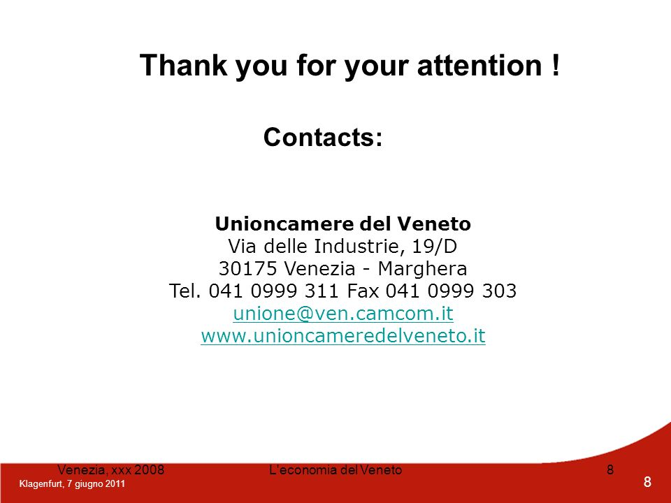 Thank you for your attention ! Unioncamere del Veneto