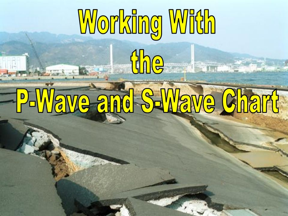 P-Wave and S-Wave Chart