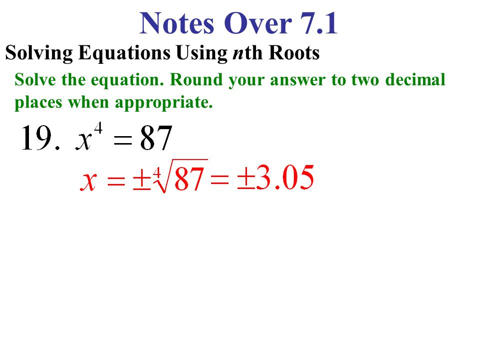 Notes Over 7.1 Solving Equations Using nth Roots