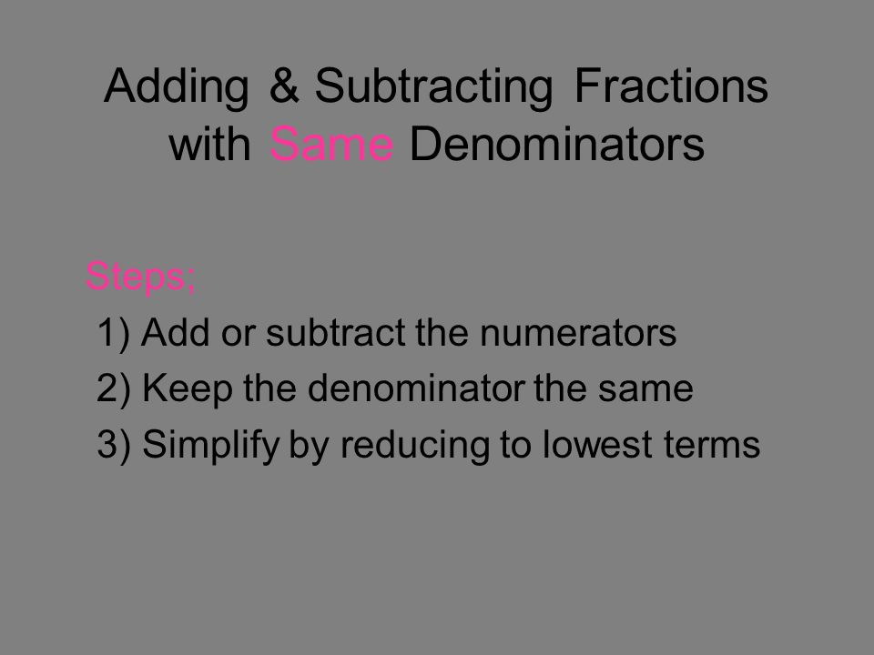 Adding & Subtracting Fractions with Same Denominators