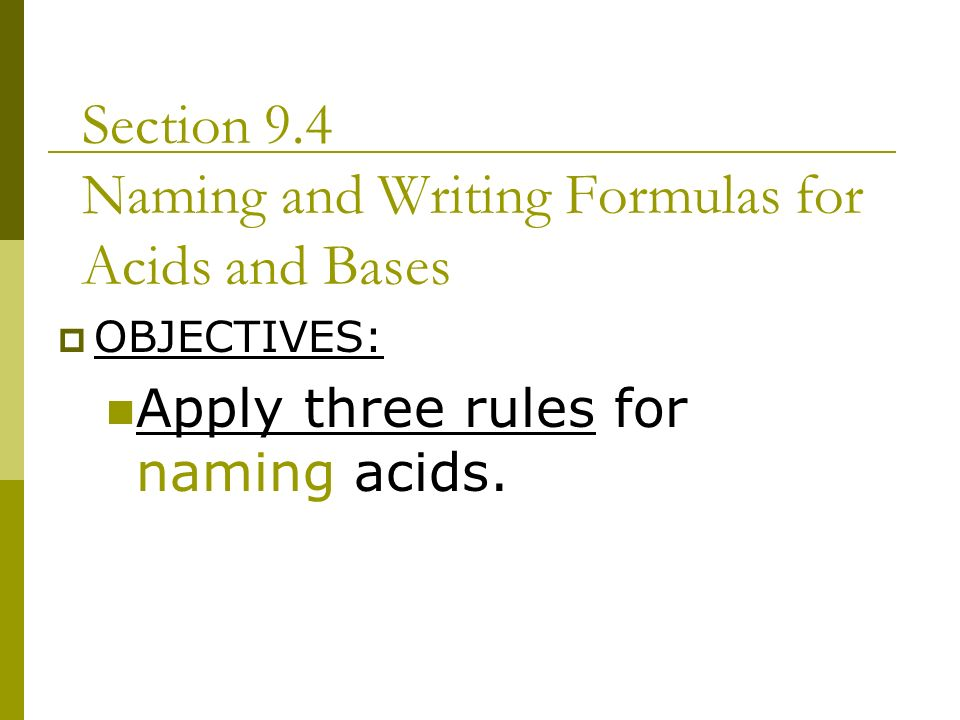 Chapter 9 Chemical Names And Formulas Ppt Video Online Download. Section 94 Naming And Writing Formulas For Acids Bases. Worksheet. Naming Acids And Bases Worksheet Answers At Clickcart.co