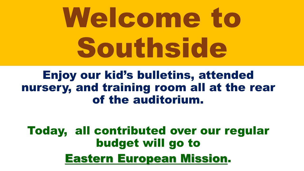 Welcome To Southside Enjoy Our Kid S Bulletins Attended Nursery And Training Room All At