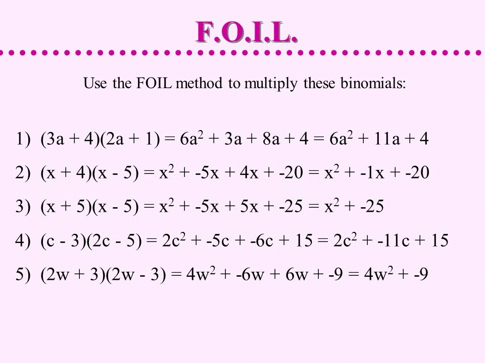 Use the FOIL method to multiply these binomials: