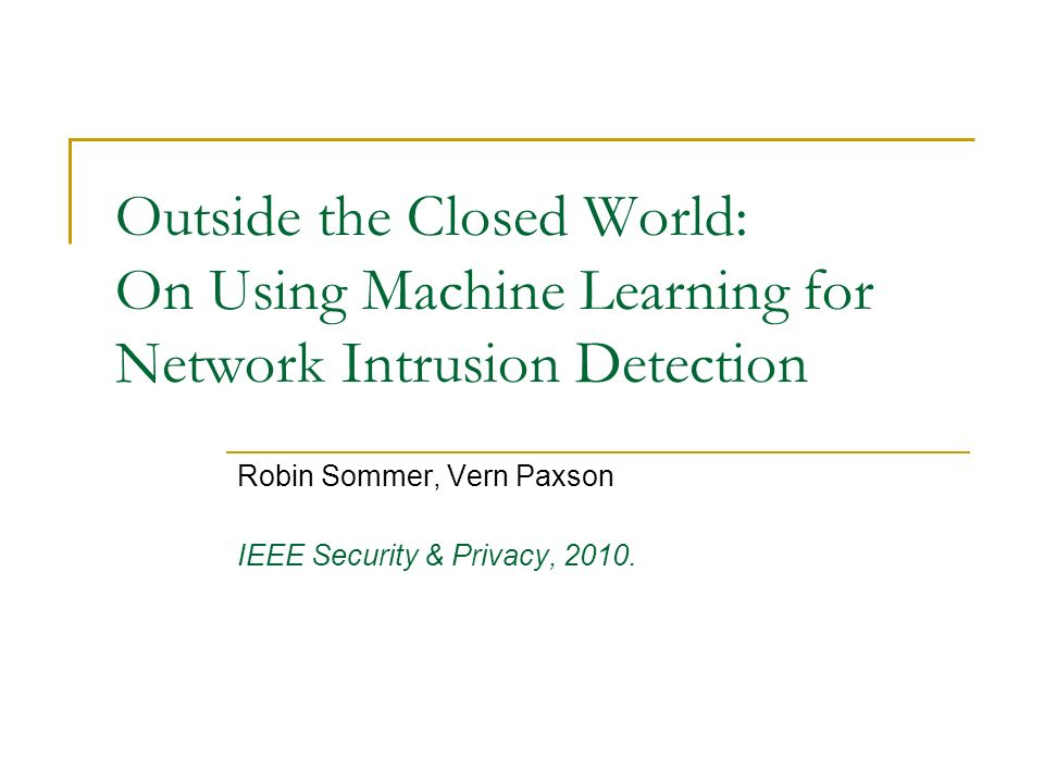 Robin Sommer, Vern Paxson IEEE Security & Privacy, 2010