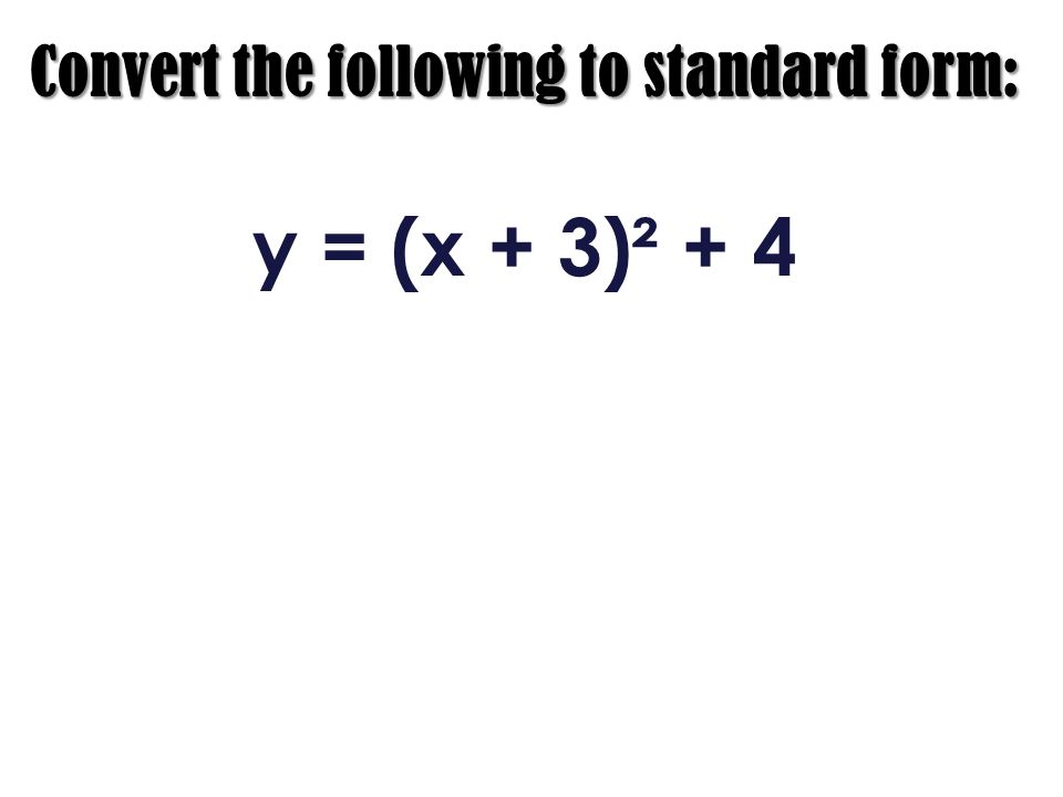 Convert the following to standard form: