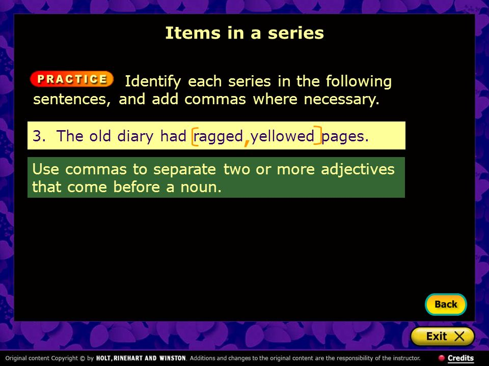 Using Commas Why are commas important? Items in a series