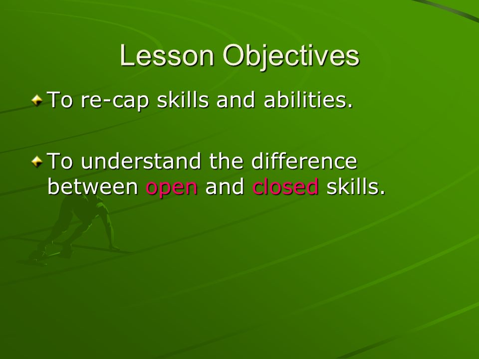 Open And Closed Skills Ppt Download