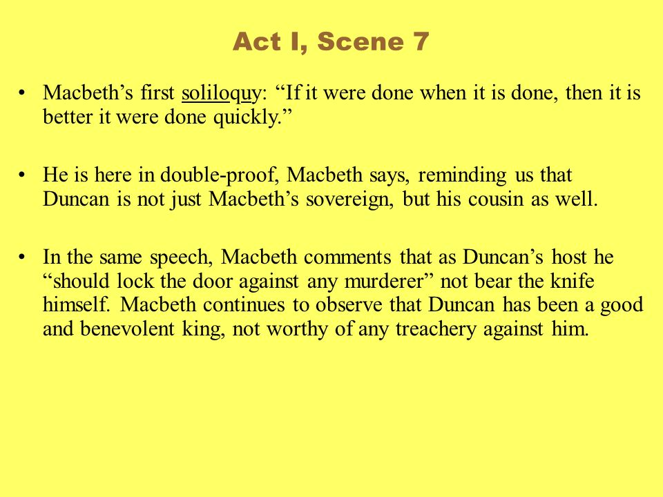 macbeth explication if it were done when tis done essay Macbeth's soliloquy: if it were done when 'tis done (171-29) annotations if it were done when 'tis done, then 'twere well it were done quickly: if the assassination.