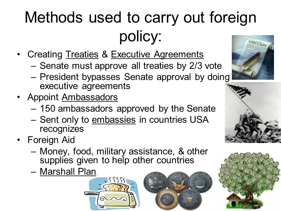 Methods used to carry out foreign policy: