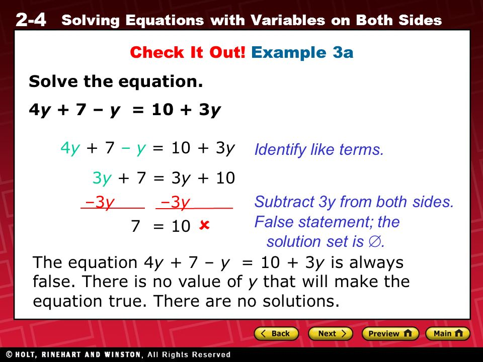  Check It Out! Example 3a Solve the equation. 4y + 7 – y = y